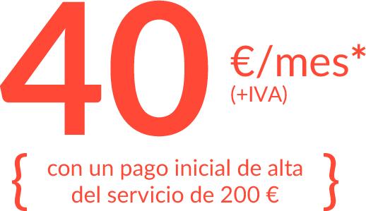 40€/mes (+IVA), con una cuota inicial de alta del servicio de 200€